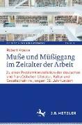 Cover-Bild zu Krause, Robert: Muße und Müßiggang im Zeitalter der Arbeit