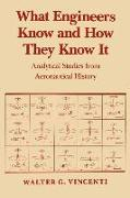 Cover-Bild zu Vincenti, Walter G.: What Engineers Know and How They Know It: Analytical Studies from Aeronautical History