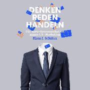 Cover-Bild zu Denken Reden Handeln - Für Euro-Kommunikation gegen US-Marketing (Ungekürzt) (Audio Download) von Stöhlker, Klaus J.