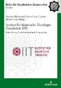 Cover-Bild zu Blasberg-Kuhnke, Martina (Hrsg.): Institut für Islamische Theologie Osnabrück - Entwicklung, Zwischenstand und Perspektiven