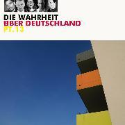 Cover-Bild zu Ceylan, Bülent: Diverse Interpreten, Die Wahrheit über Deutschland, Pt. 13 (Audio Download)