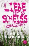 Cover-Bild zu Schoder, Sabine: Liebe ist so scheißkompliziert