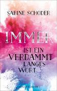 Cover-Bild zu Schoder, Sabine: Immer ist ein verdammt langes Wort