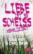 Cover-Bild zu Schoder, Sabine: Liebe ist so scheißkompliziert (eBook)