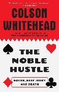 Cover-Bild zu Whitehead, Colson: The Noble Hustle (eBook)
