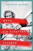 Cover-Bild zu Gasser, Christof: Wenn die Schatten sterben