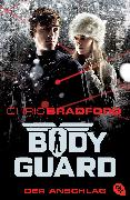 Cover-Bild zu Bradford, Chris: Bodyguard - Der Anschlag (eBook)