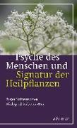 Cover-Bild zu Psyche des Menschen und Signatur der Heiflplanzen von Kalbermatten, Roger