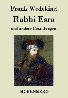 Cover-Bild zu Frank Wedekind: Rabbi Esra