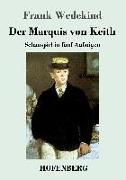 Cover-Bild zu Wedekind, Frank: Der Marquis von Keith