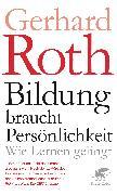 Cover-Bild zu Roth, Gerhard: Bildung braucht Persönlichkeit
