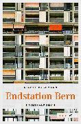 Cover-Bild zu Bachmann, Nicole: Endstation Bern (eBook)