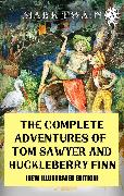 Cover-Bild zu Twain, Mark: The Complete Adventures of Tom Sawyer and Huckleberry Finn (New Illustrated Edition) (eBook)