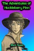 Cover-Bild zu Twain, Mark: The Adventures of Huckleberry Finn - Mark Twain (eBook)