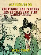 Cover-Bild zu Twain, Mark: Abenteuer und Fahrten des Huckleberry Finn Illustrierte Fassung (eBook)