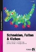 Cover-Bild zu Schneiden, Falten & Kleben von Klink, Gabriele