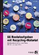 Cover-Bild zu 66 Bastelaufgaben mit Recycling-Material von Klink, Gabriele