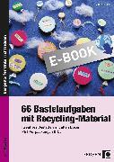 Cover-Bild zu 66 Bastelaufgaben mit Recycling-Material (eBook) von Klink, Gabriele