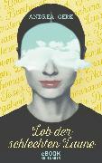Cover-Bild zu Gerk, Andrea: Lob der schlechten Laune (eBook)