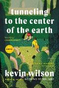 Cover-Bild zu Wilson, Kevin: Tunneling to the Center of the Earth