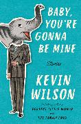Cover-Bild zu Wilson, Kevin: Baby, You're Gonna Be Mine