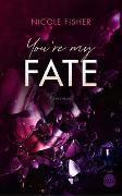 Cover-Bild zu Fisher, Nicole: You're my Fate