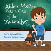 Cover-Bild zu McGinley, Aaron: Aiden McGee Gets A Case of The Actuallys