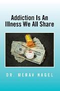 Cover-Bild zu Nagel, Dr. Merav: Addiction Is an Illness We All Share (eBook)