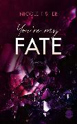 Cover-Bild zu Fisher, Nicole: You're my Fate (eBook)
