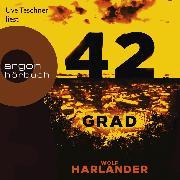 Cover-Bild zu Harlander, Wolf: 42 Grad (gekürzt) (Audio Download)