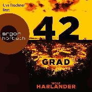 Cover-Bild zu Harlander, Wolf: 42 Grad (Ungekürzt) (Audio Download)