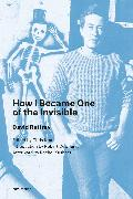 Cover-Bild zu Rattray, David: How I Became One of the Invisible, new edition
