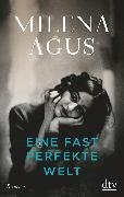Cover-Bild zu Agus, Milena: Eine fast perfekte Welt (eBook)