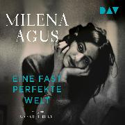 Cover-Bild zu Agus, Milena: Eine fast perfekte Welt - Ungekürzte Lesung (Audio Download)