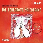 Cover-Bild zu Nöstlinger, Christine: Die feuerrote Friederike (Audio Download)