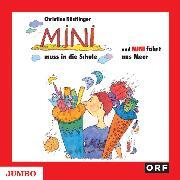 Cover-Bild zu Nöstlinger, Christine: Mini muss in die Schule & Mini fährt ans Meer (Audio Download)