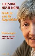 Cover-Bild zu Nöstlinger, Christine: Glück ist was für Augenblicke (eBook)