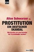 Cover-Bild zu Schwarzer, Alice (Hrsg.): Prostitution - Ein deutscher Skandal