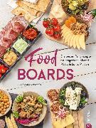 Cover-Bild zu Neumayer, Angkana: Trend-Kochbuch: Food Boards - Die besten Partyrezepte für Fingerfood, Shared Plates und bunte Platten (eBook)