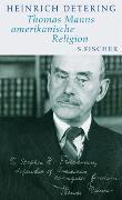 Cover-Bild zu Detering, Heinrich: Thomas Manns amerikanische Religion