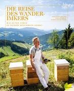 Cover-Bild zu Gruber, Johannes: Die Reise des Wanderimkers