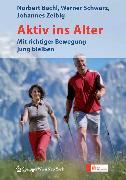 Cover-Bild zu Bachl, Norbert: Aktiv ins Alter (eBook)