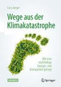 Cover-Bild zu Jaeger, Lars: Wege aus der Klimakatastrophe