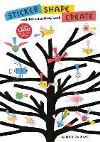 Cover-Bild zu Sticker Shape Create: A Sticker Art Activity Book von Rowe, Thereza
