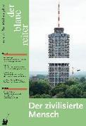 Cover-Bild zu Sloterdijk, Peter: Der Blaue Reiter. Journal für Philosophie / Der zivilisierte Mensch