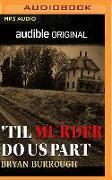 Cover-Bild zu Burrough, Bryan: 'til Murder Do Us Part