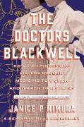 Cover-Bild zu Nimura, Janice P.: The Doctors Blackwell: How Two Pioneering Sisters Brought Medicine to Women and Women to Medicine