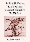 Cover-Bild zu E. T. A. Hoffmann: Klein Zaches genannt Zinnober (eBook)