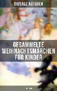 Cover-Bild zu Lagerlöf, Selma: Gesammelte Weihnachtsmärchen für Kinder (Illustriert) (eBook)