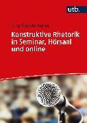 Cover-Bild zu Konstruktive Rhetorik in Seminar, Hörsaal und online (eBook) von Häusermann, Jürg